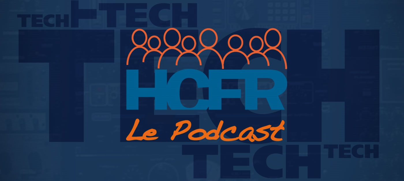HCFR le Podcast Tech