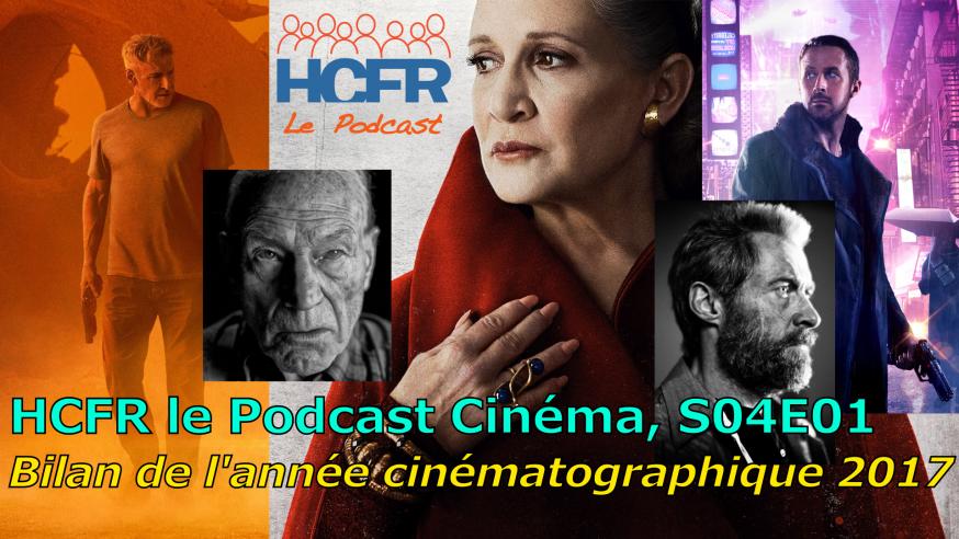 HCFR le Podcast Cinéma, S04E01 – Bilan de l'année cinématographique 2017