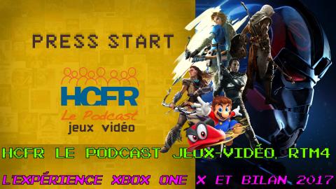 HCFR le Podcast Jeux-Vidéo, RTM4 – L'expérience Xbox One X et Bilan 2017