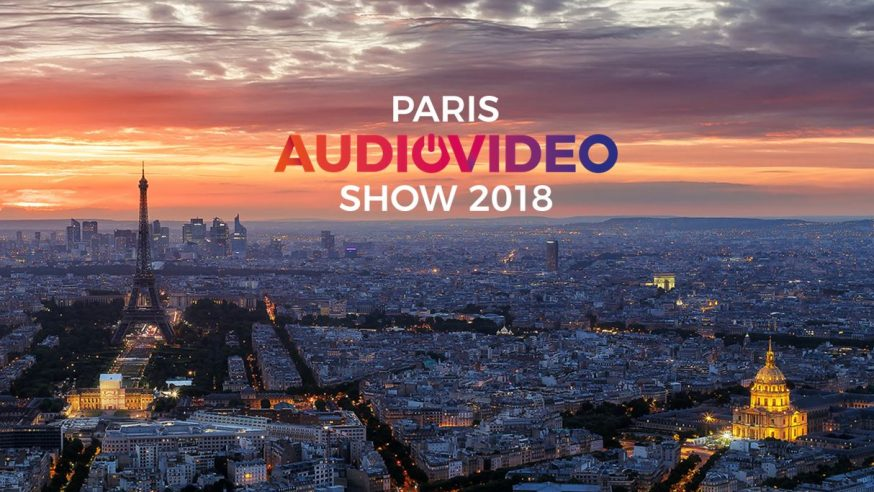 Paris Audio Video Show 2018 – les 1ères découvertes