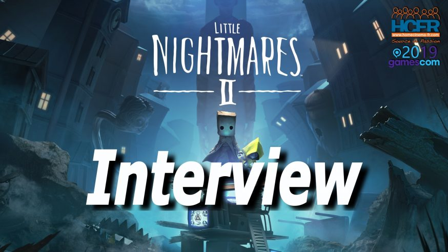 [VIDEO] #GC2019: Little Nightmares 2 – Interview de Tarsier Studios