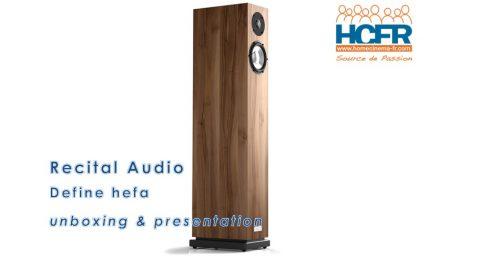 Video unboxing Recital Audio Define hefa, enceintes acoustiques reçues pour test HCFR
