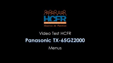 Video HCFR : Panasonic TX-65GZ2000, TV OLED – Menus