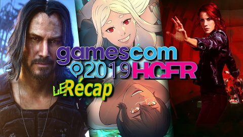 [VIDEO] Gamescom 2019 sur HCFR – Le Récapitulatif