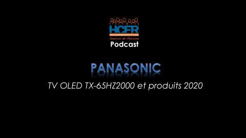 Podcast HCFR : TV OLED Panasonic TX-65HZ2000 et produits 2020