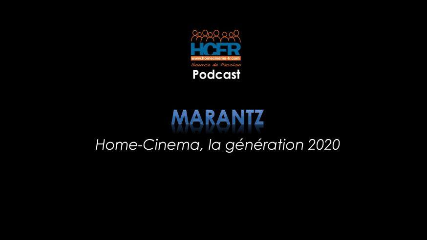 Podcast HCFR : Marantz Home-Cinema, la génération 2020