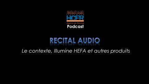 Podcast HCFR : Recital Audio, le contexte, Illumine HEFA et autres produits