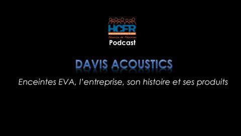 Podcast HCFR : Davis Acoustics, enceintes EVA, l'entreprise, son histoire et ses produits