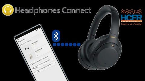 Vidéo HCFR : Sony WH-1000XM4, l'application Sony Headphones Connect