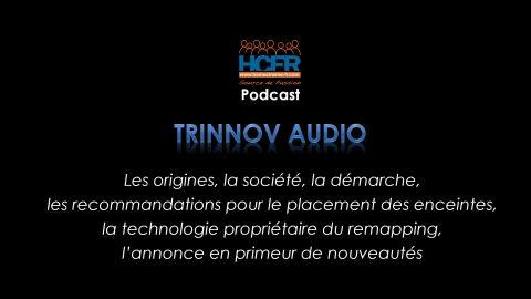 Podcast HCFR : Trinnov Audio, les origines, le placement des enceintes, le remapping & annonces