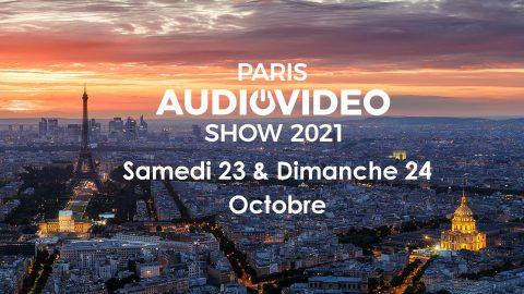 Paris Audio Video Show 2021 – c'est dans 2 semaines, les Samedi 23 & Dimanche 24 Octobre
