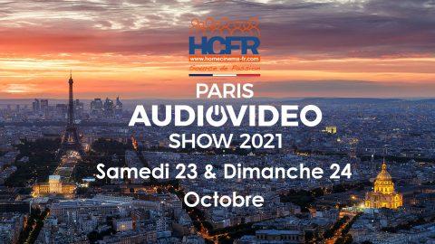 Paris Audio Video Show 2021 – c'est ce WE, les Samedi 23 & Dimanche 24 Octobre