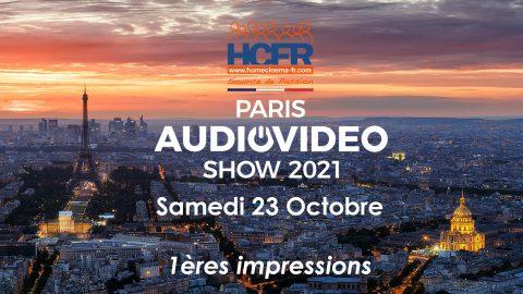 Reportage HCFR : Paris Audio Video Show 2021 – les toutes 1ères découvertes