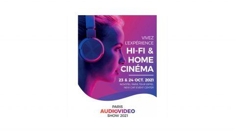Paris Audio Video Show 2021 – c'est dans 1 semaine, les Samedi 23 et Dimanche 24 Octobre